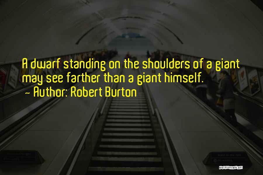 Dwarf Quotes By Robert Burton