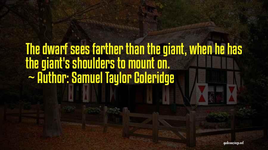 Dwarf Quotes By Samuel Taylor Coleridge