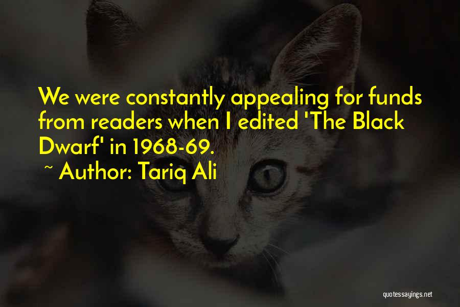 Dwarf Quotes By Tariq Ali