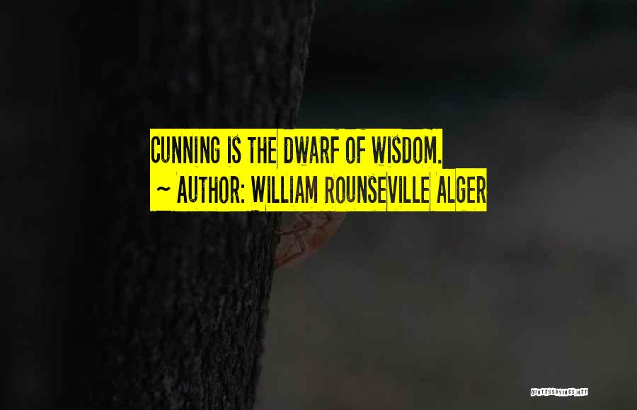 Dwarf Quotes By William Rounseville Alger