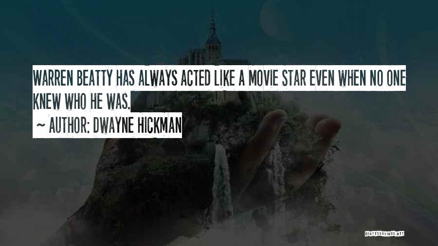 Dwayne Hickman Quotes 125679