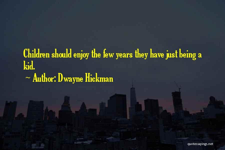 Dwayne Hickman Quotes 1403266