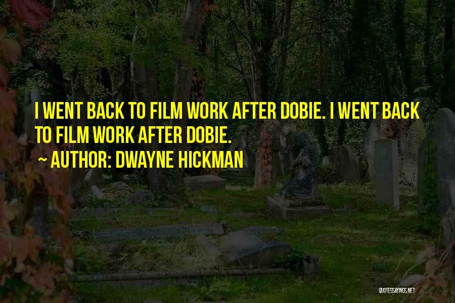 Dwayne Hickman Quotes 162194
