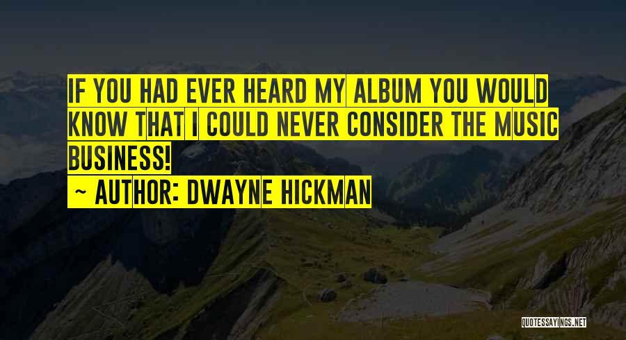 Dwayne Hickman Quotes 1638208