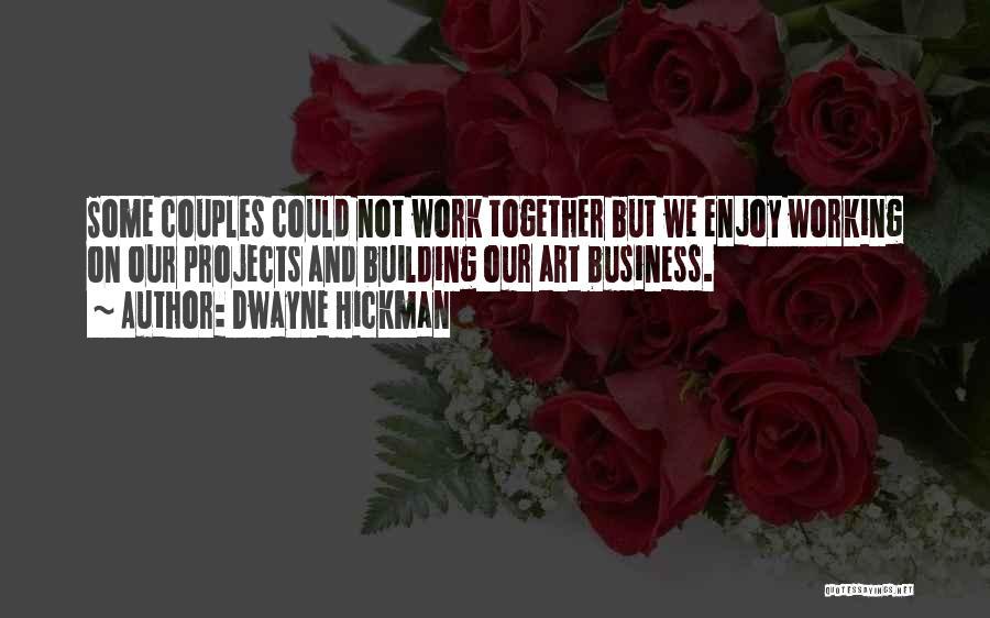 Dwayne Hickman Quotes 1721941