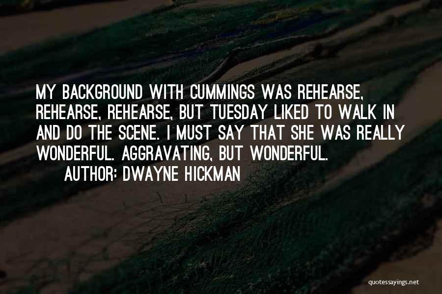 Dwayne Hickman Quotes 1847443