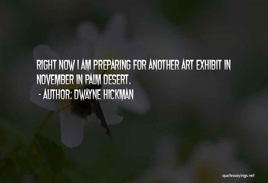 Dwayne Hickman Quotes 568061
