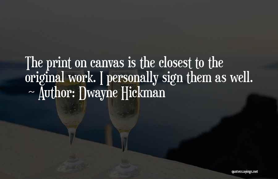 Dwayne Hickman Quotes 593317