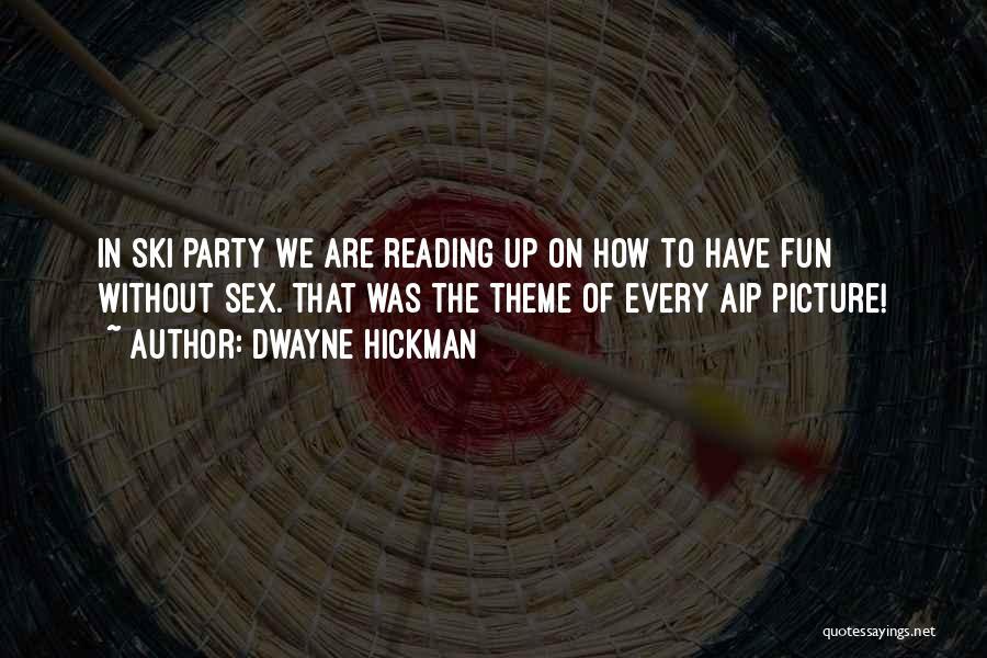 Dwayne Hickman Quotes 766153