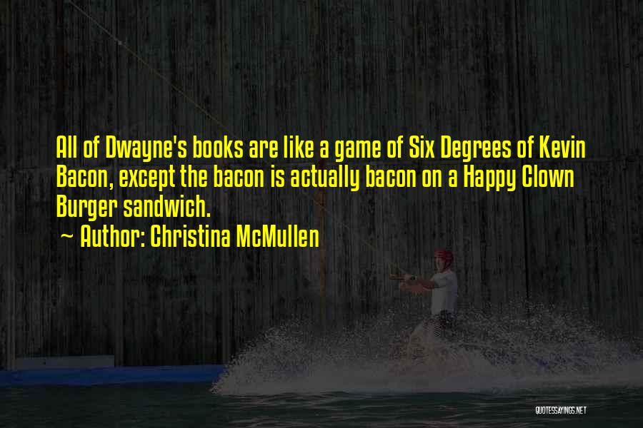 Dwayne Quotes By Christina McMullen