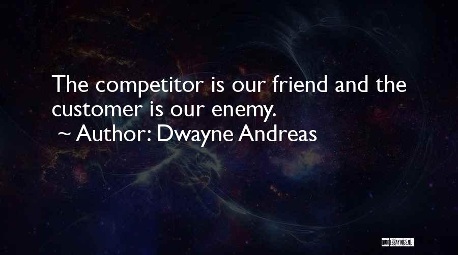 Dwayne Quotes By Dwayne Andreas