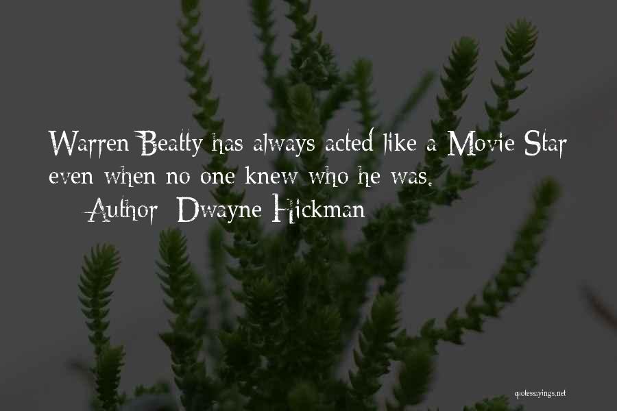 Dwayne Quotes By Dwayne Hickman