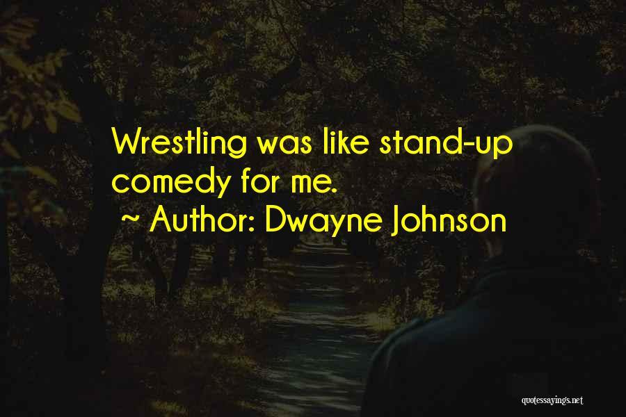 Dwayne Quotes By Dwayne Johnson
