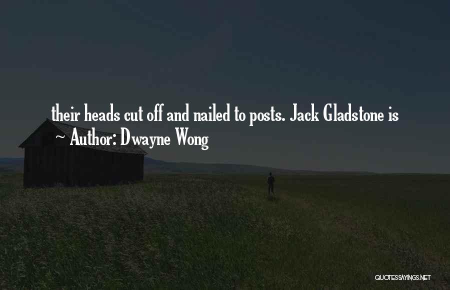 Dwayne Quotes By Dwayne Wong