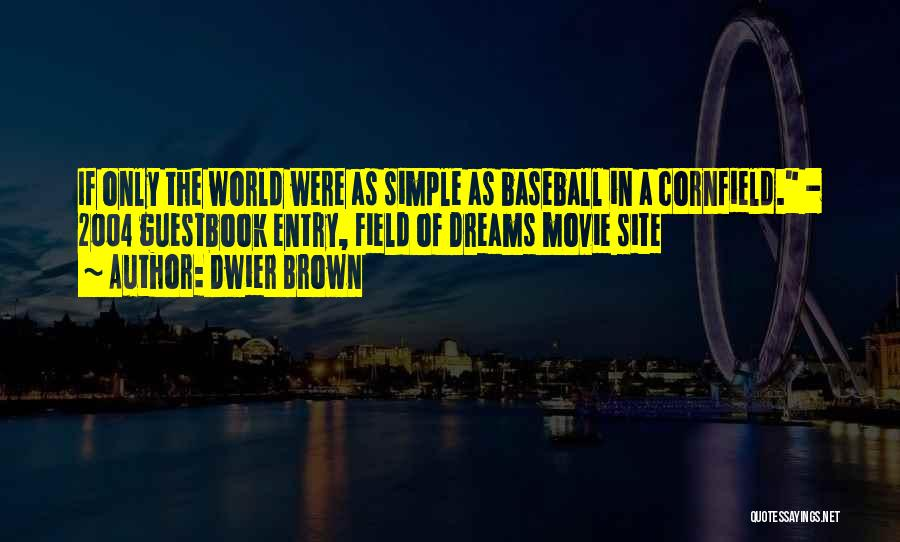 Dwier Brown Quotes 1604408