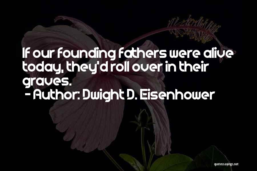 Dwight D. Eisenhower Quotes 1391432