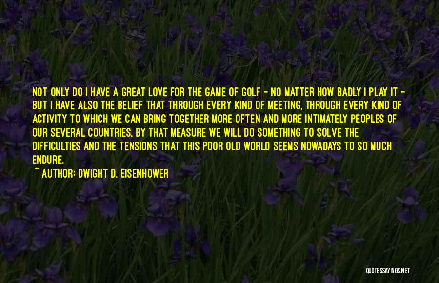 Dwight D. Eisenhower Quotes 1466361