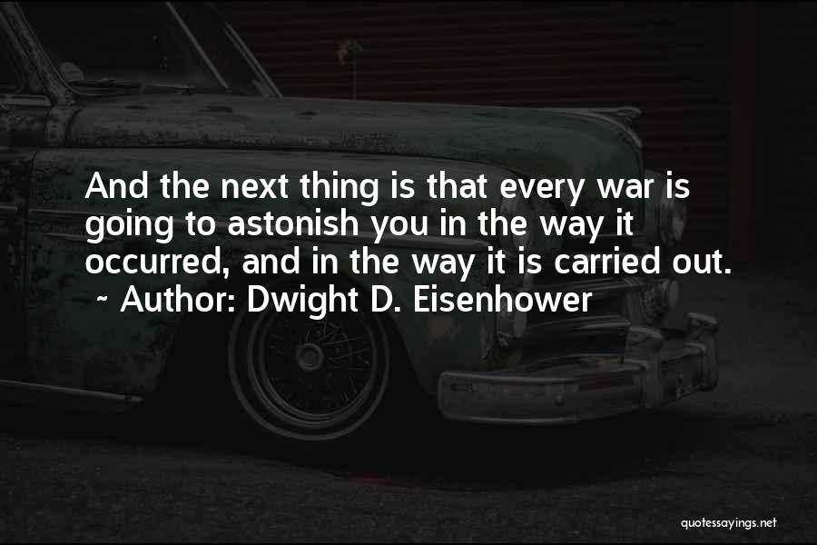 Dwight D. Eisenhower Quotes 1580656