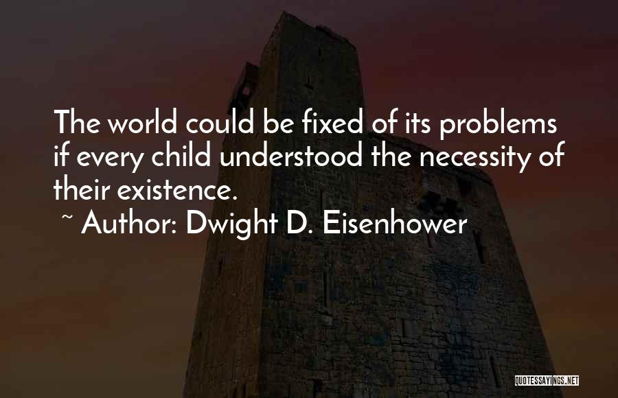 Dwight D. Eisenhower Quotes 1643668