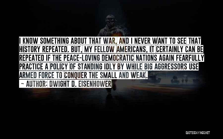 Dwight D. Eisenhower Quotes 1950374