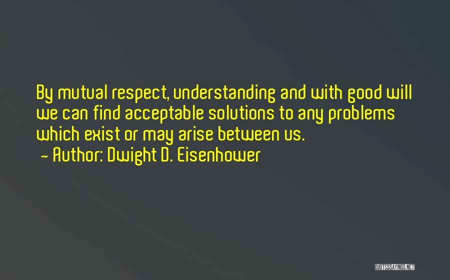 Dwight D. Eisenhower Quotes 410463
