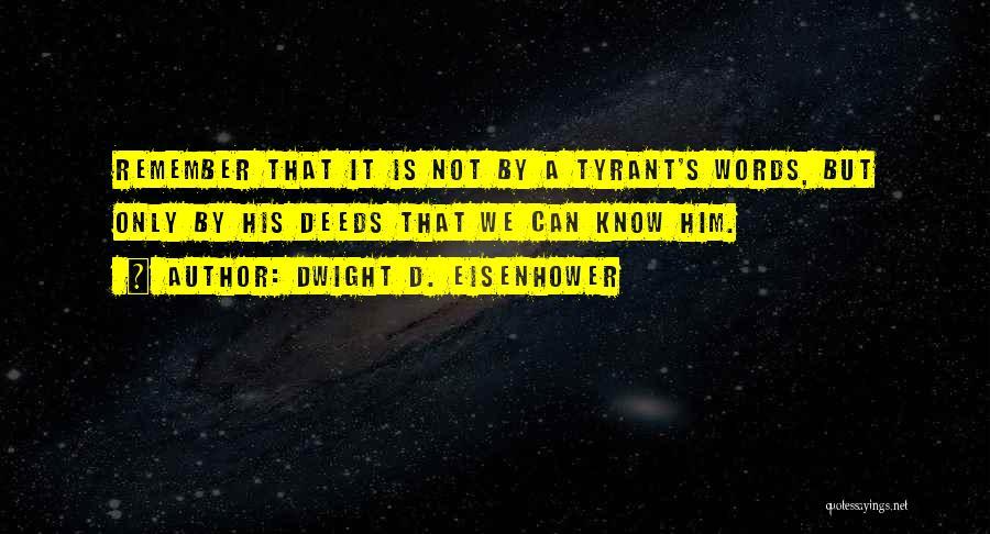 Dwight D. Eisenhower Quotes 491333