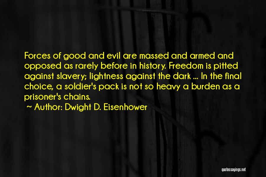 Dwight D. Eisenhower Quotes 496037