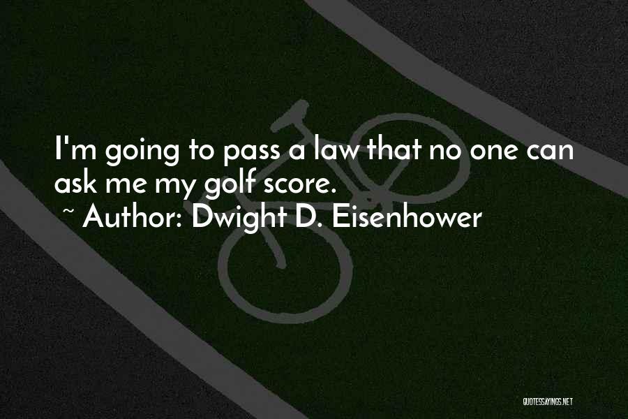 Dwight D. Eisenhower Quotes 545698