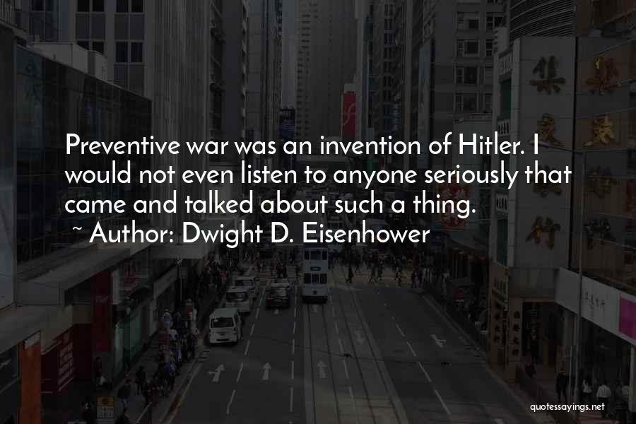Dwight D. Eisenhower Quotes 654408