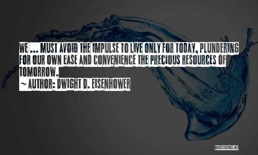 Dwight D. Eisenhower Quotes 675598