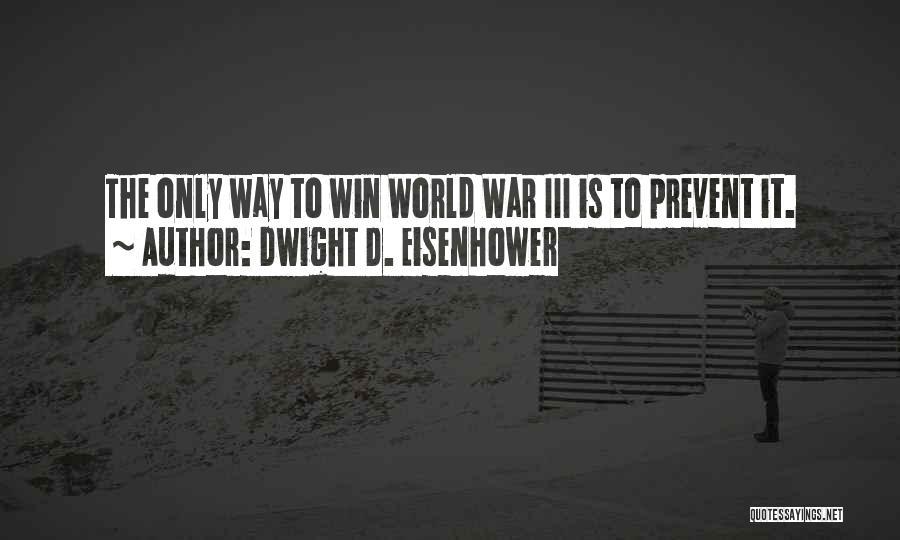 Dwight D. Eisenhower Quotes 719166