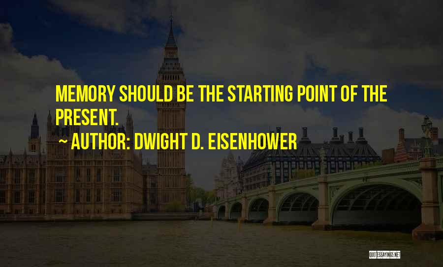 Dwight D. Eisenhower Quotes 823085