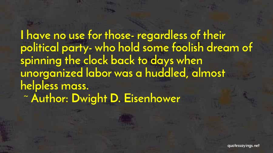Dwight D. Eisenhower Quotes 990259