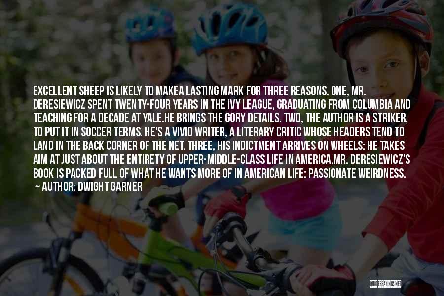 Dwight Garner Quotes 461634