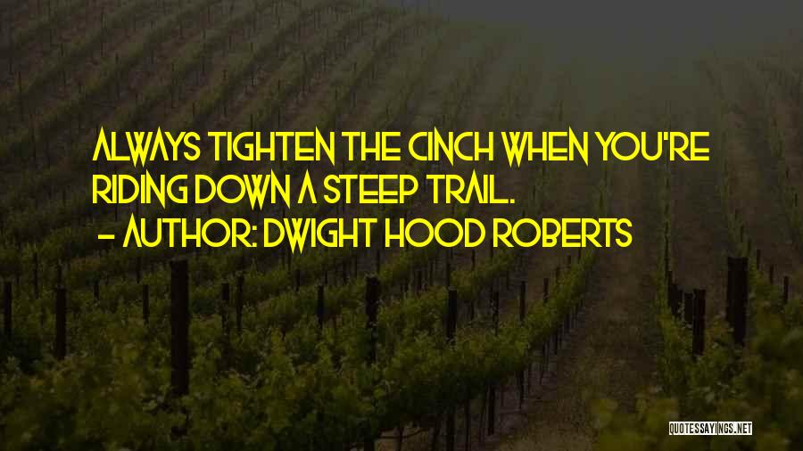 Dwight Hood Roberts Quotes 165188