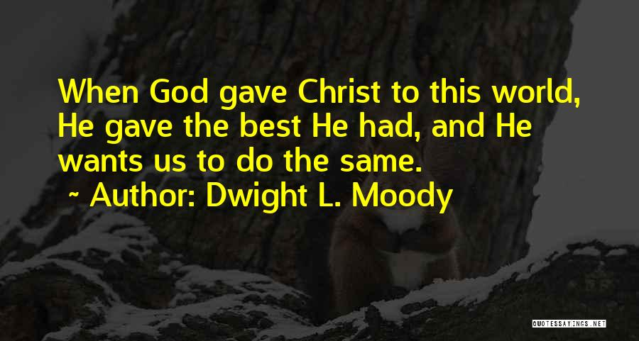 Dwight L. Moody Quotes 1832245