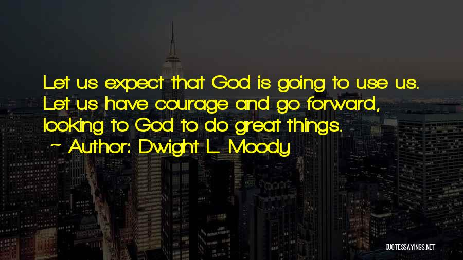 Dwight L. Moody Quotes 2151193