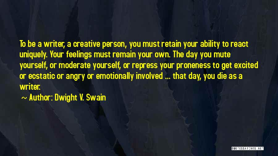 Dwight V. Swain Quotes 1267175
