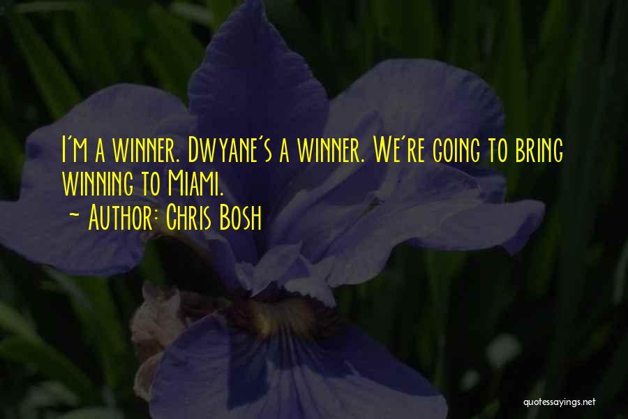 Dwyane Quotes By Chris Bosh