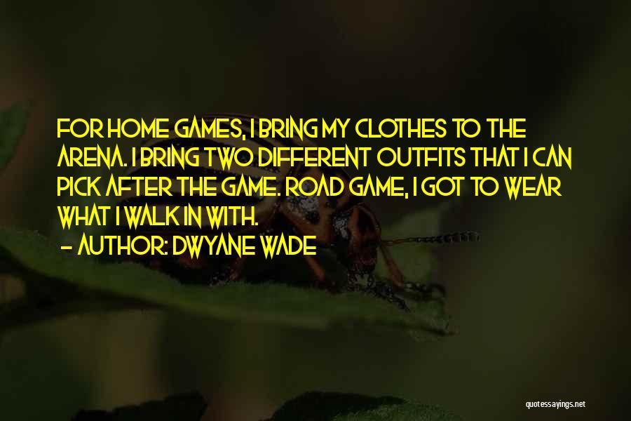 Dwyane Quotes By Dwyane Wade