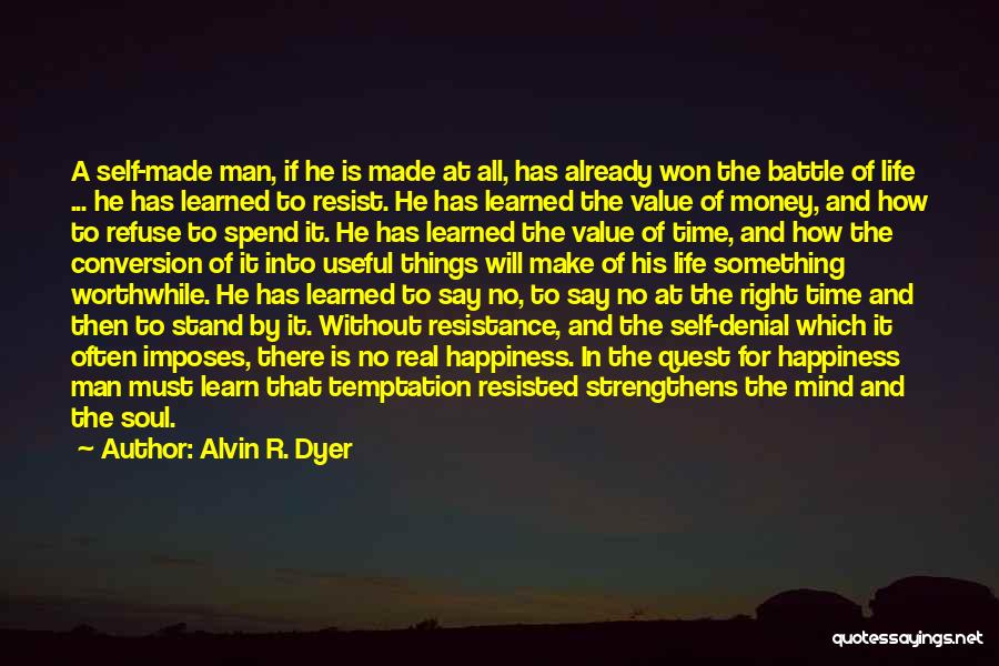 Dyer Quotes By Alvin R. Dyer
