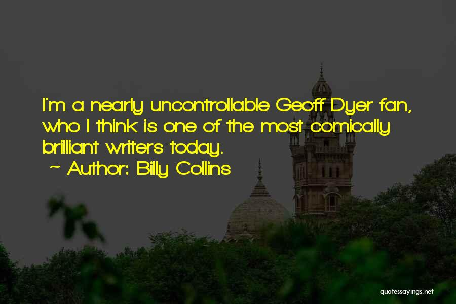 Dyer Quotes By Billy Collins
