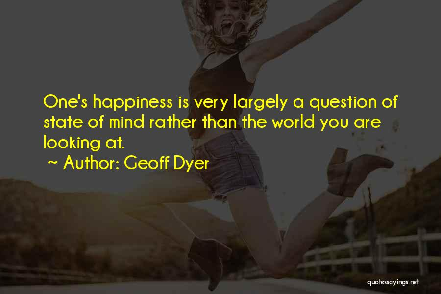 Dyer Quotes By Geoff Dyer