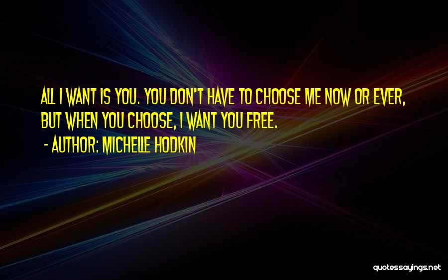 Dyer Quotes By Michelle Hodkin