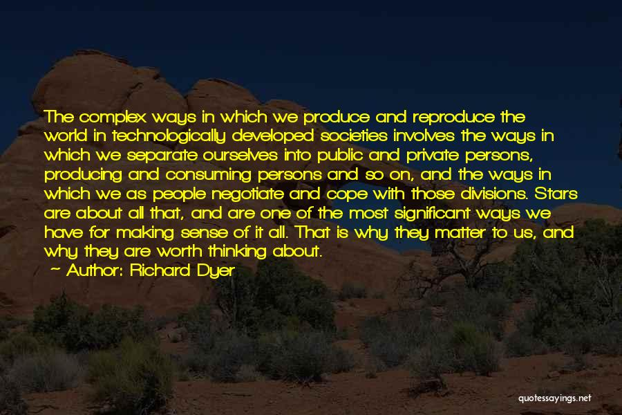 Dyer Quotes By Richard Dyer