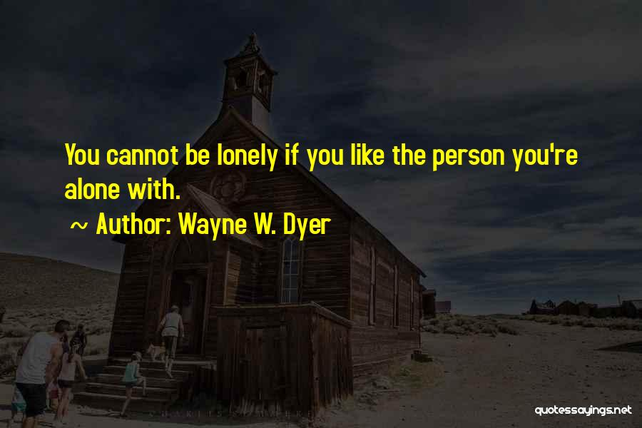 Dyer Quotes By Wayne W. Dyer