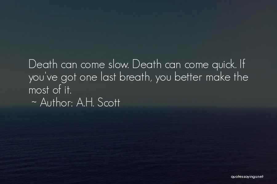 Dying A Slow Death Quotes By A.H. Scott