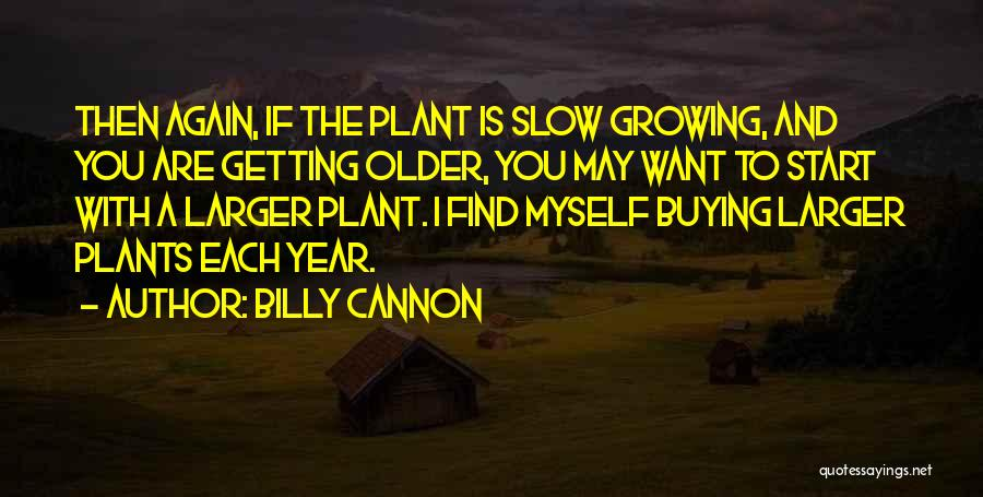 Dying A Slow Death Quotes By Billy Cannon