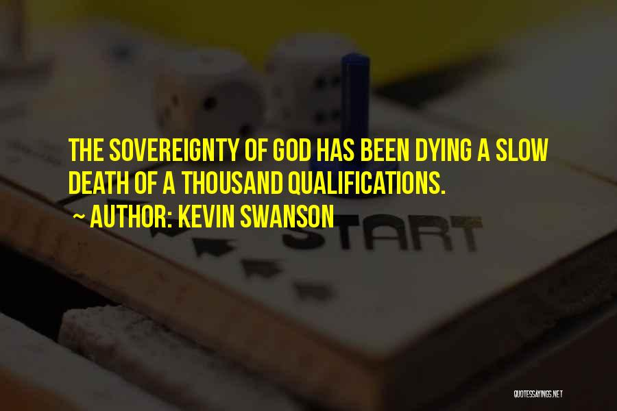 Dying A Slow Death Quotes By Kevin Swanson