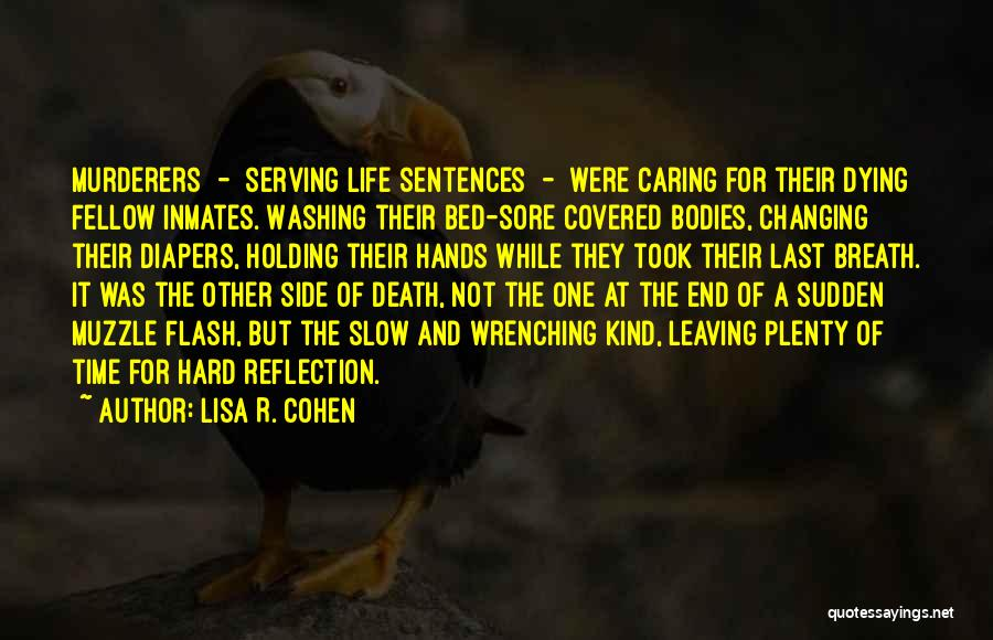 Dying A Slow Death Quotes By Lisa R. Cohen